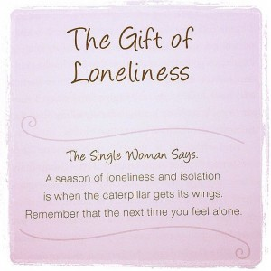 Gift of loneliness